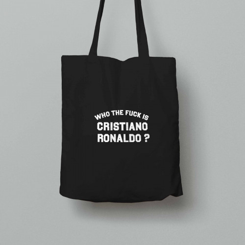 Tote bag Who the fuck is Cristiano Ronaldo