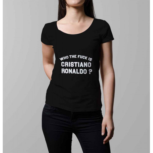 T-shirt femme Who the fuck is Cristiano Ronaldo