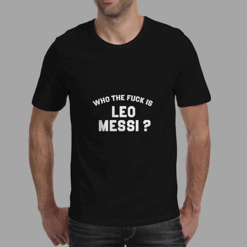 T-shirt homme Who the fuck is Leo Messi
