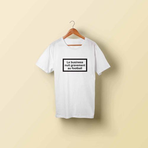 T-shirt homme Le business nuit gravement au football
