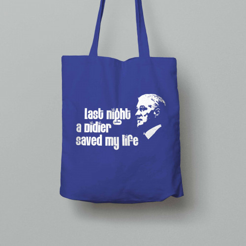 Tote bag Last night a Didier saved my life (bleu)