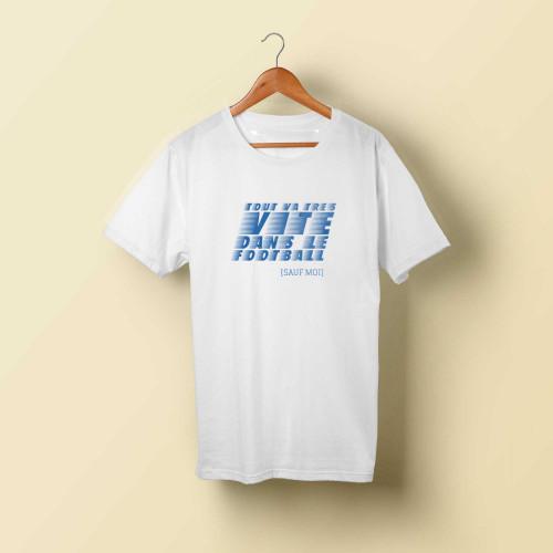 T-shirt homme blanc Tout va très vite dans le football