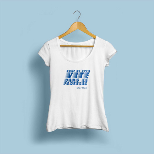 T-shirt femme blanc Tout va très vite dans le football