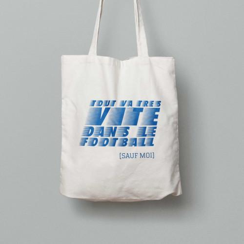 Tote bag Tout va très vite dans le football