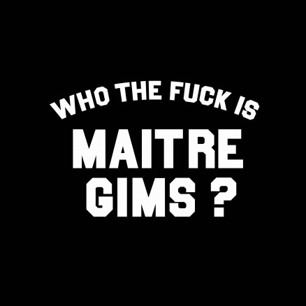 Who the fuck is Maitre Gims