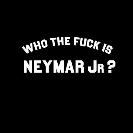 Who the fuck is Neymar Jr
