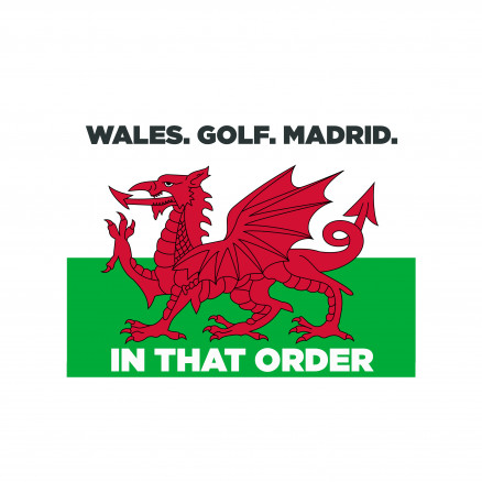 Wales. Golf. Madrid.